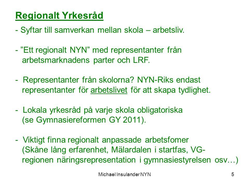 Michael Insulander NYN5 Regionalt Yrkesråd - Syftar till samverkan mellan skola – arbetsliv.