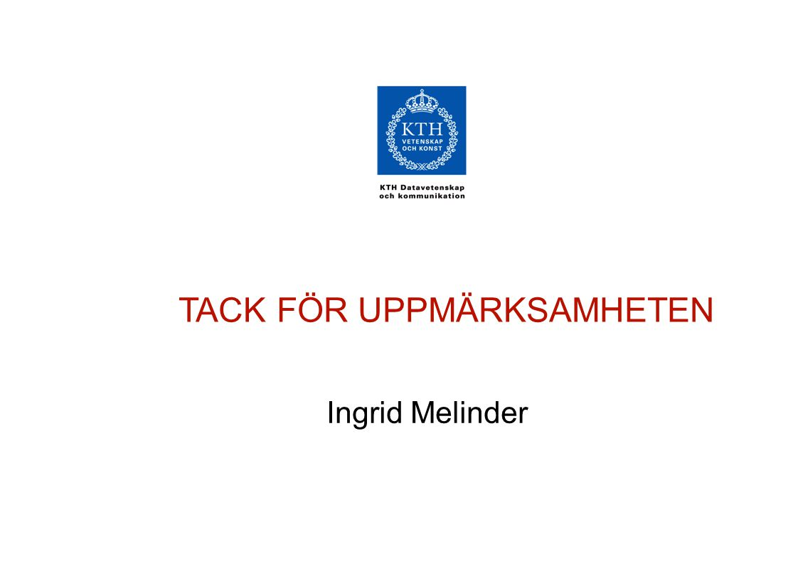 TACK FÖR UPPMÄRKSAMHETEN Ingrid Melinder