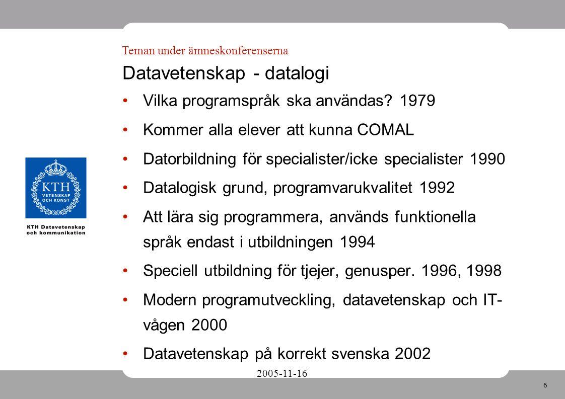 6 2005-11-16 Datavetenskap - datalogi Vilka programspråk ska användas.
