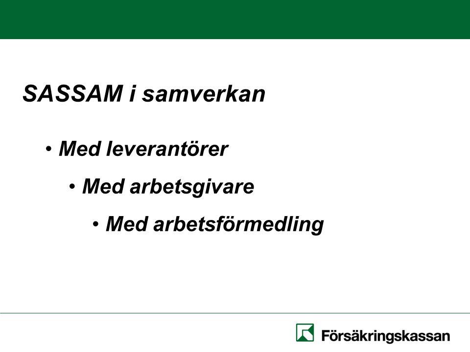 SASSAM i samverkan Med leverantörer Med arbetsgivare Med arbetsförmedling