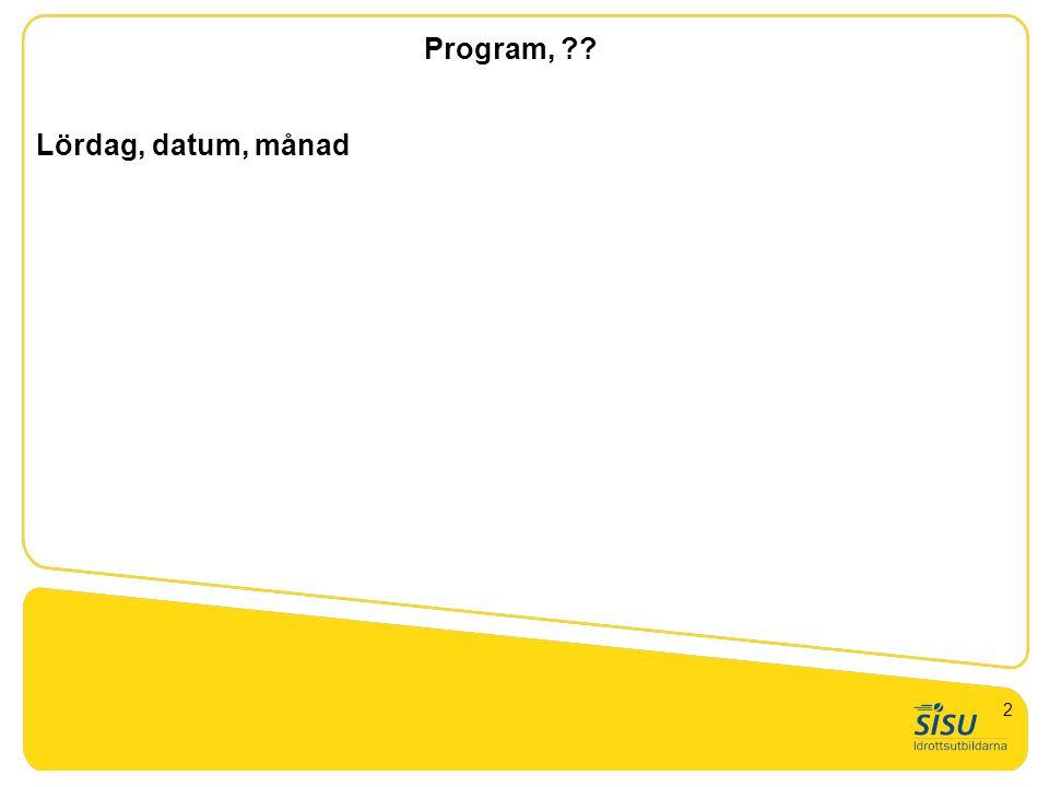 Lördag, datum, månad Program, ?? 2