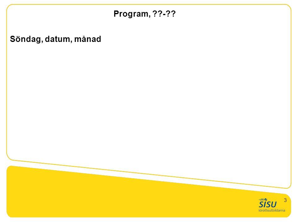 Söndag, datum, månad Program, ??-?? 3