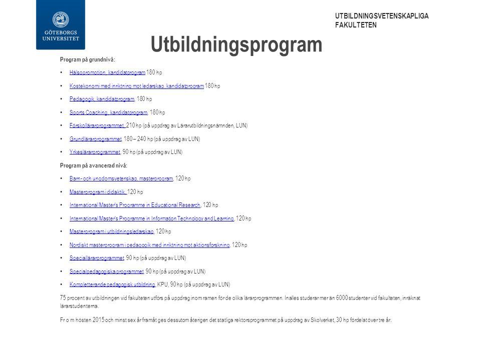 Utbildningsprogram Program på grundnivå: Hälsopromotion, kandidatprogram 180 hp Hälsopromotion, kandidatprogram Kostekonomi med inriktning mot ledarsk
