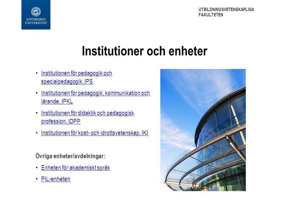 Institutioner och enheter Institutionen för pedagogik och specialpedagogik, IPS Institutionen för pedagogik och specialpedagogik, IPS Institutionen fö