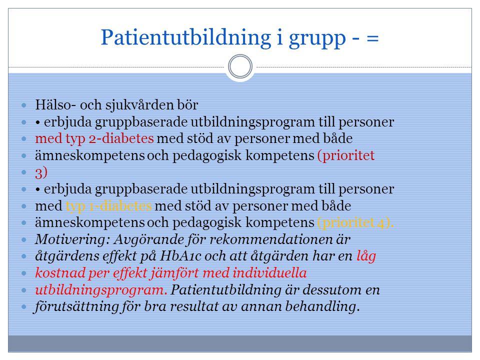 Patientutbildning i grupp - = Hälso- och sjukvården bör erbjuda gruppbaserade utbildningsprogram till personer med typ 2-diabetes med stöd av personer
