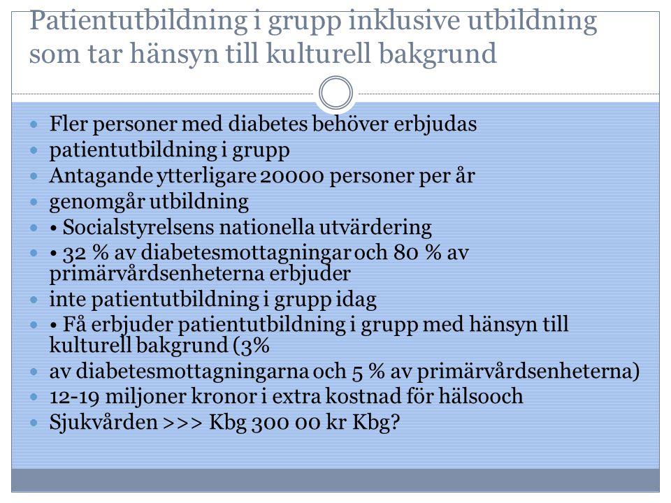 Patientutbildning i grupp inklusive utbildning som tar hänsyn till kulturell bakgrund Fler personer med diabetes behöver erbjudas patientutbildning i
