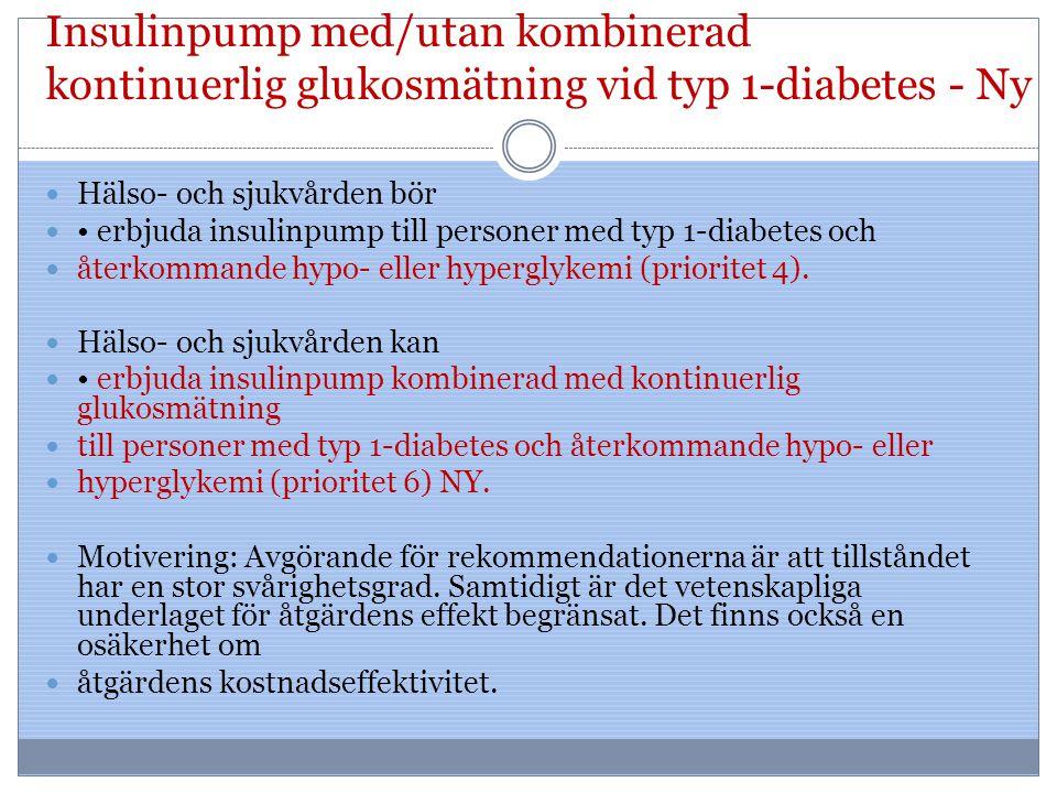 Insulinpump med/utan kombinerad kontinuerlig glukosmätning vid typ 1-diabetes - Ny Hälso- och sjukvården bör erbjuda insulinpump till personer med typ