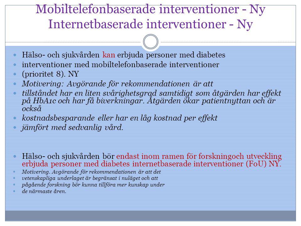 Mobiltelefonbaserade interventioner - Ny Internetbaserade interventioner - Ny Hälso- och sjukvården kan erbjuda personer med diabetes interventioner m