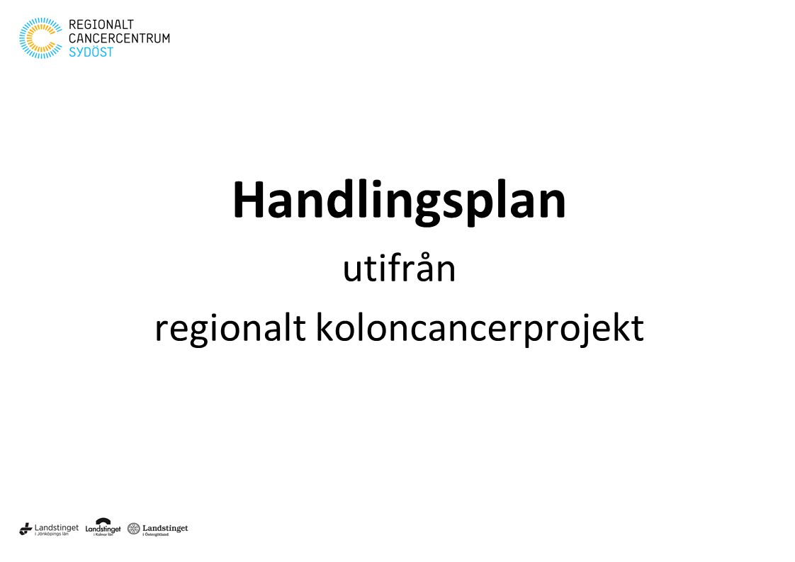 Handlingsplan utifrån regionalt koloncancerprojekt