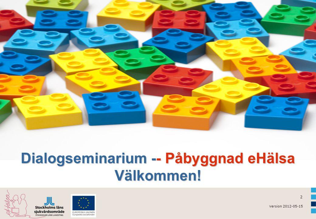 2 Dialogseminarium -- Påbyggnad eHälsa Välkommen!