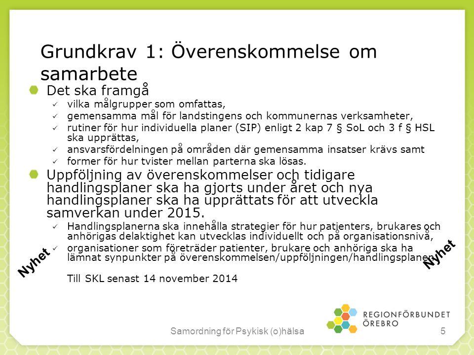 Grundkrav 1: Överenskommelse om samarbete Det ska framgå vilka målgrupper som omfattas, gemensamma mål för landstingens och kommunernas verksamheter,