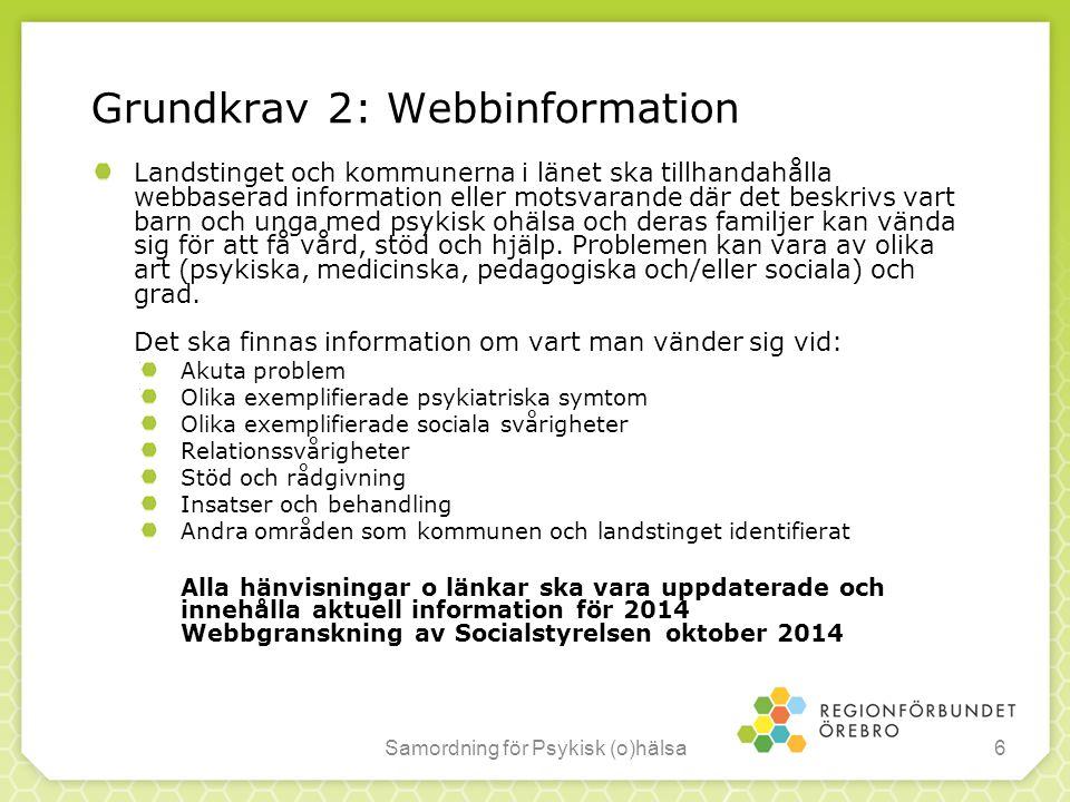 Prestationsmål A 1 och A 2: Tillgänglighet barn och unga (Landstinget) Samordning för Psykisk (o)hälsa7 MålbeskrivningLt A 1.