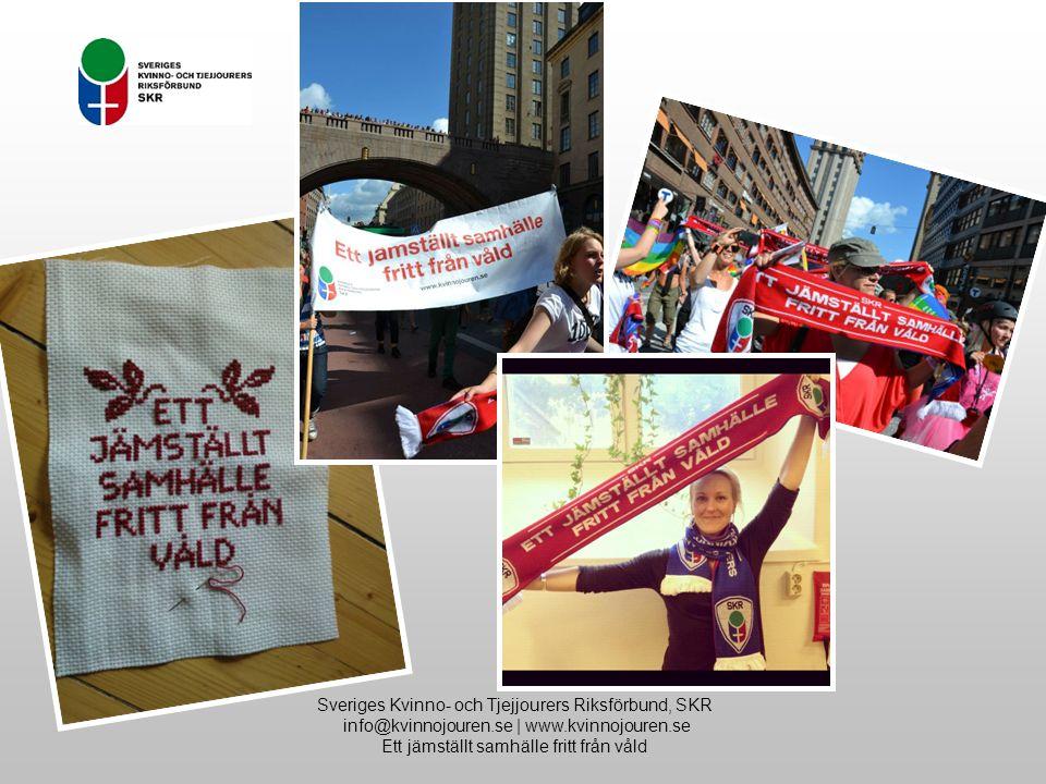 Sveriges Kvinno- och Tjejjourers Riksförbund, SKR info@kvinnojouren.se | www.kvinnojouren.se Ett jämställt samhälle fritt från våld