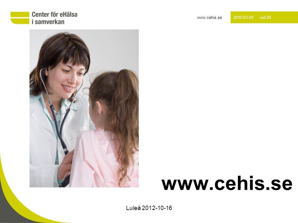 www.cehis.se 2015-03-29 sid 20 Luleå 2012-10-16 www.cehis.se