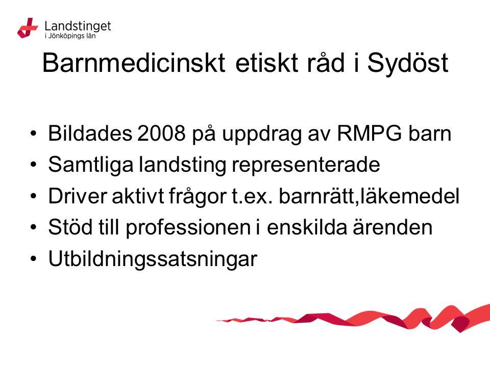 Barnmedicinskt etiskt råd i Sydöst Bildades 2008 på uppdrag av RMPG barn Samtliga landsting representerade Driver aktivt frågor t.ex.