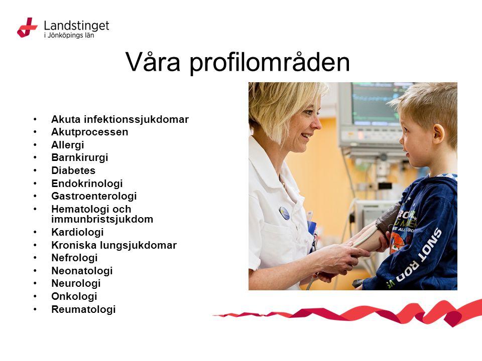Våra profilområden Akuta infektionssjukdomar Akutprocessen Allergi Barnkirurgi Diabetes Endokrinologi Gastroenterologi Hematologi och immunbristsjukdom Kardiologi Kroniska lungsjukdomar Nefrologi Neonatologi Neurologi Onkologi Reumatologi