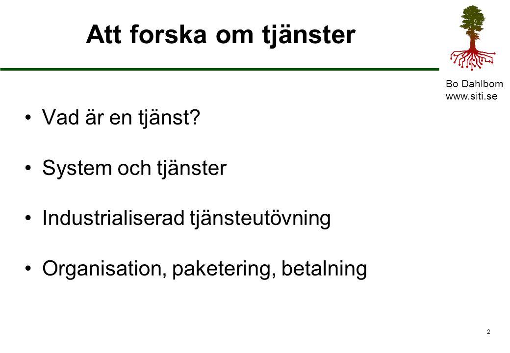 Bo Dahlbom www.siti.se 3 Vad är en tjänst.