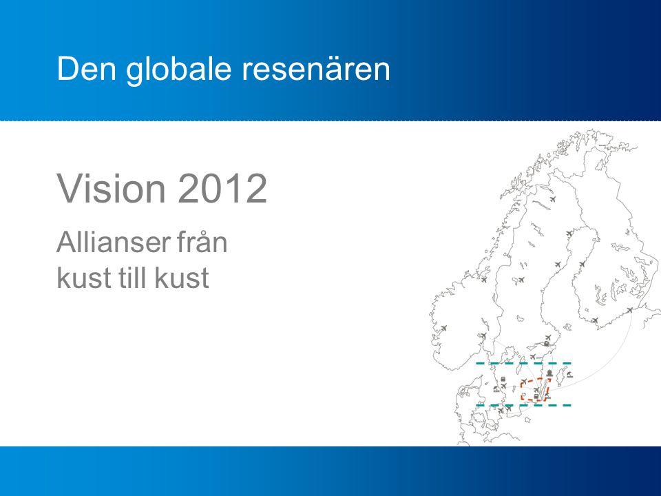 Vision 2012 Allianser från kust till kust Den globale resenären
