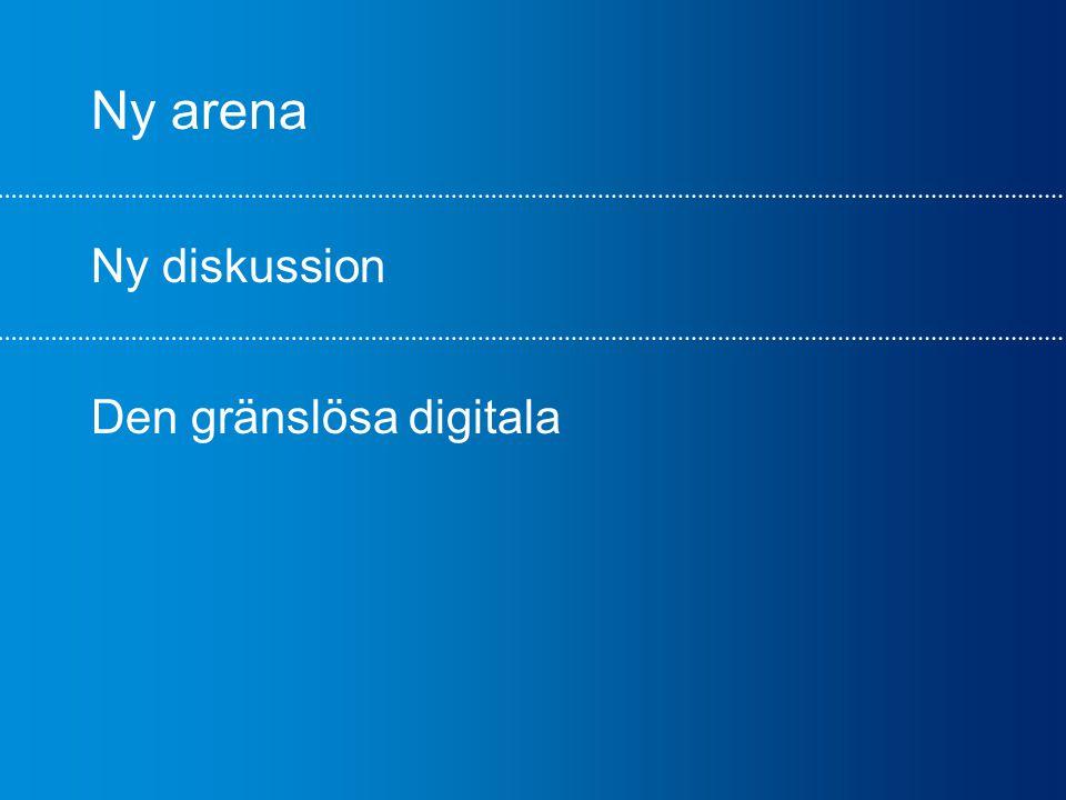 Ny arena Ny diskussion Den gränslösa digitala