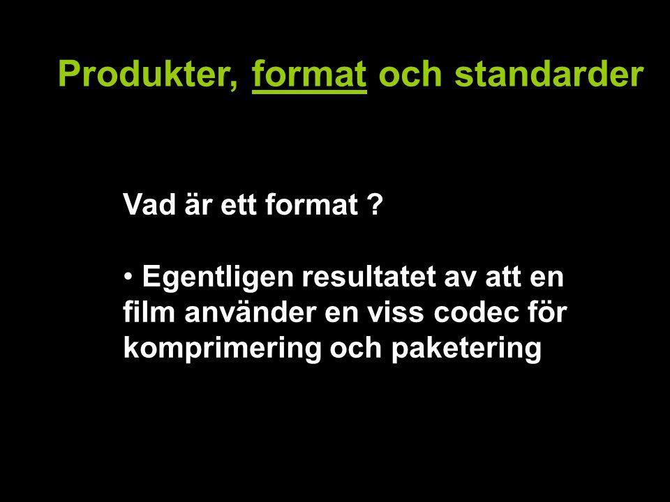 Produkter, format och standarder Vad är ett format .