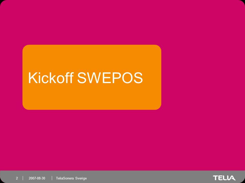 TeliaSonera Sverige 2 2007-08-30 Kickoff SWEPOS