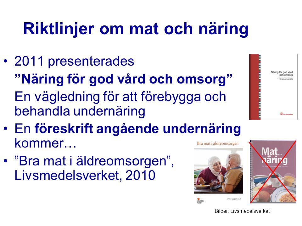 """Riktlinjer om mat och näring 2011 presenterades """"Näring för god vård och omsorg"""" En vägledning för att förebygga och behandla undernäring En föreskrif"""