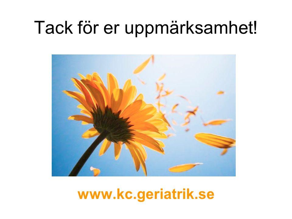 Tack för er uppmärksamhet! www.kc.geriatrik.se