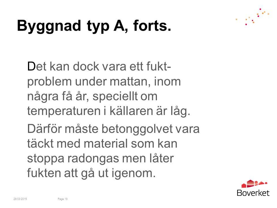 Byggnad typ A, forts.