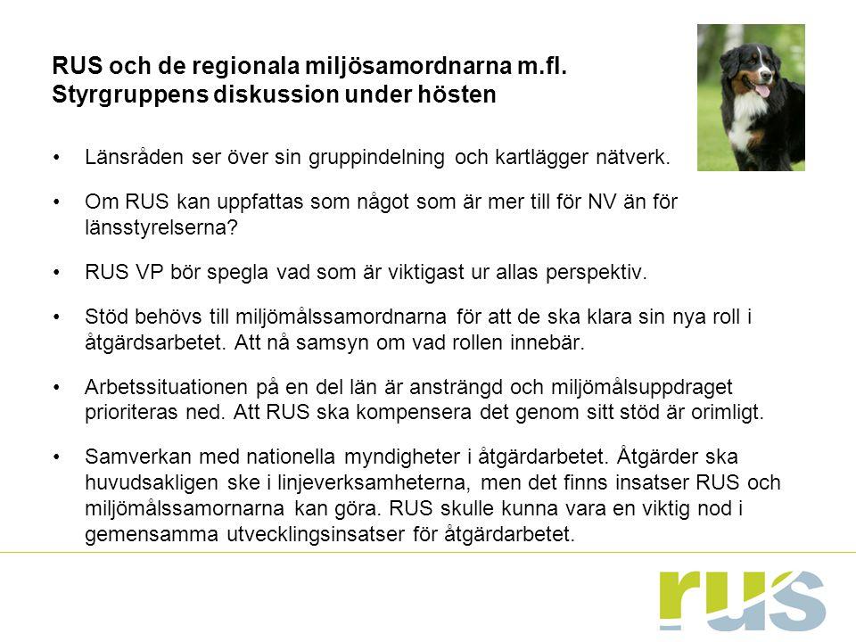 RUS och de regionala miljösamordnarna m.fl. Styrgruppens diskussion under hösten Länsråden ser över sin gruppindelning och kartlägger nätverk. Om RUS