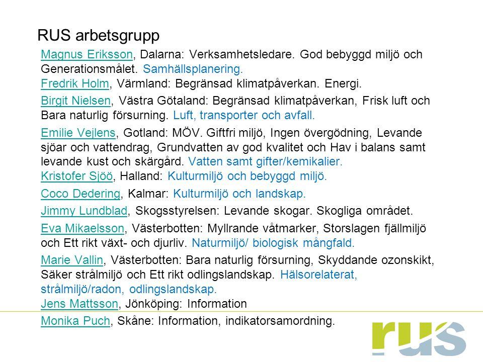 RUS söker en medarbetare till arbetsgruppen inom området energi och klimat Arbetsuppgifterna: Indikatoransvar för energiindikatorer och delaktighet i utveckling av dataförsörjning/statistik tillsammans med nationella myndigheter m.fl.