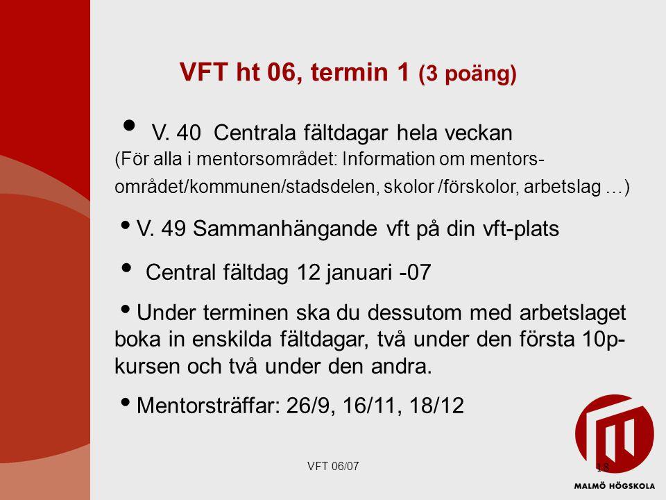 VFT 06/07 18 VFT ht 06, termin 1 (3 poäng)  V.