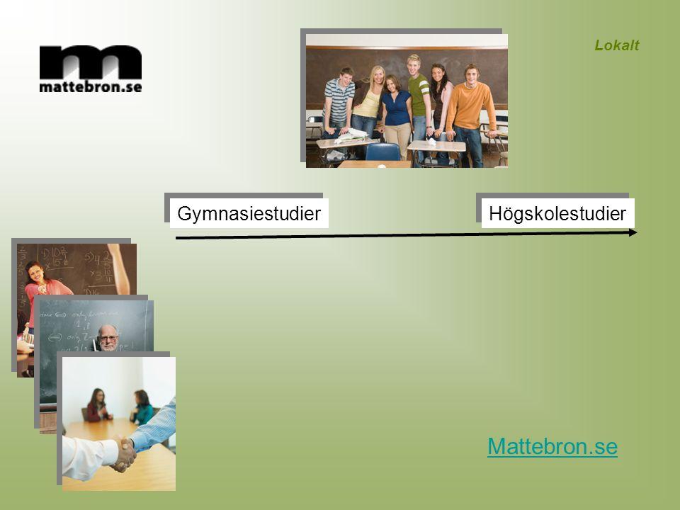 Gymnasiestudier Högskolestudier Lokalt Mattebron.se