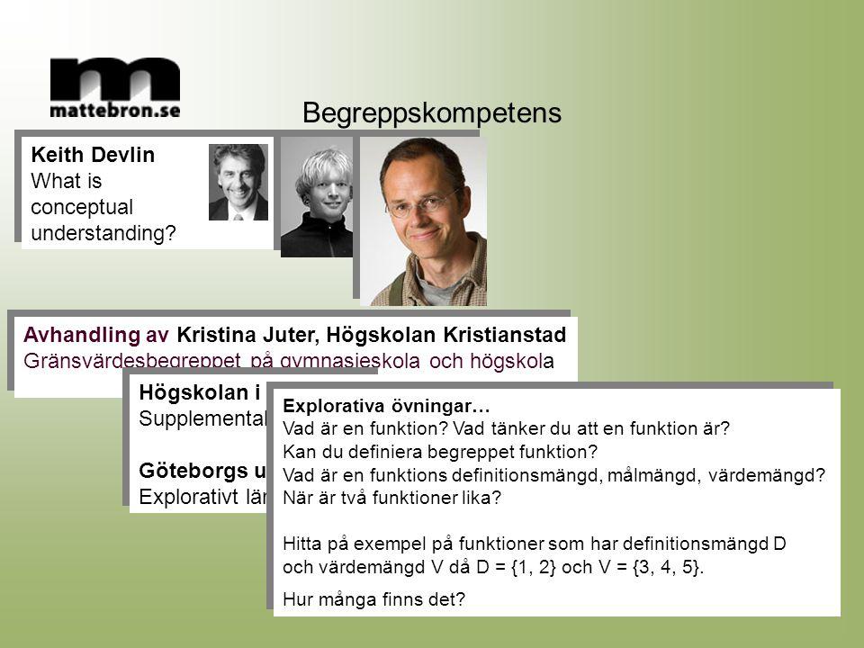 Keith Devlin What is conceptual understanding? Keith Devlin What is conceptual understanding? Begreppskompetens Avhandling av Kristina Juter, Högskola