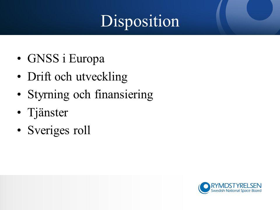 Disposition GNSS i Europa Drift och utveckling Styrning och finansiering Tjänster Sveriges roll