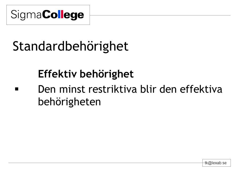 tk@lexab.se Standardbehörighet Effektiv behörighet  Den minst restriktiva blir den effektiva behörigheten