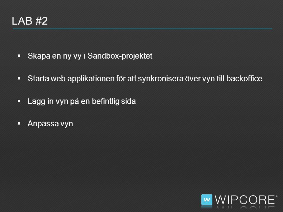  Skapa en ny vy i Sandbox-projektet  Starta web applikationen för att synkronisera över vyn till backoffice  Lägg in vyn på en befintlig sida  Anpassa vyn LAB #2