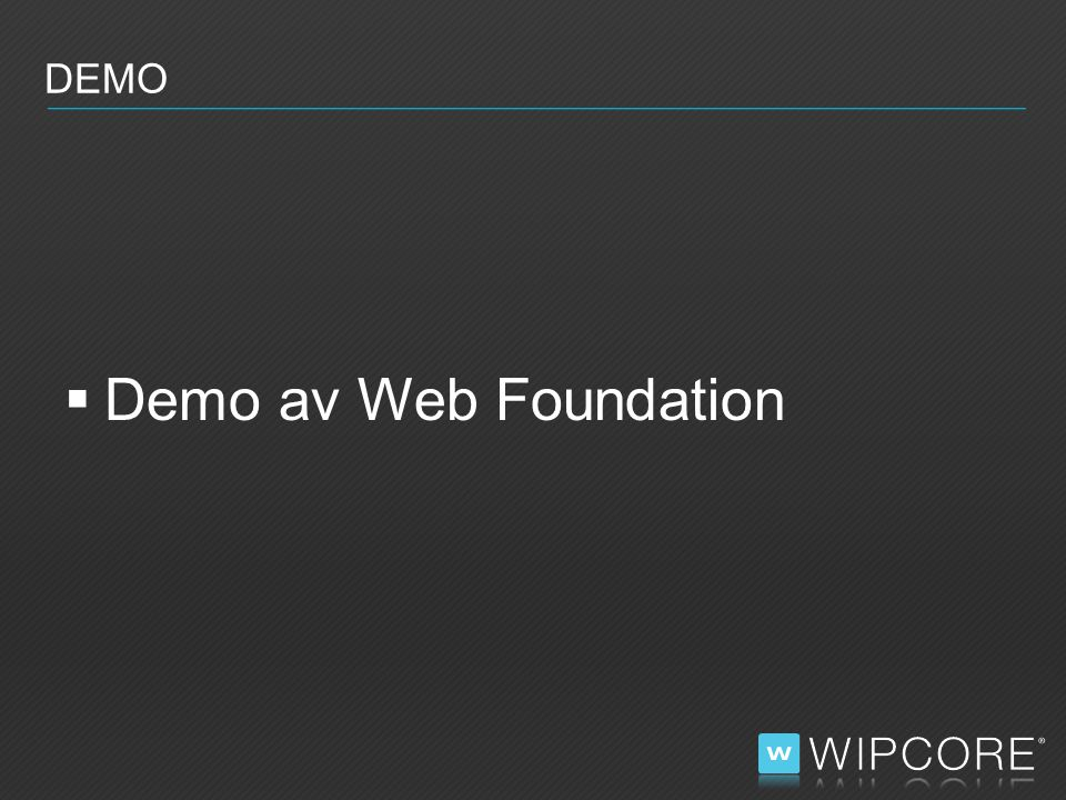  Demo av Web Foundation DEMO
