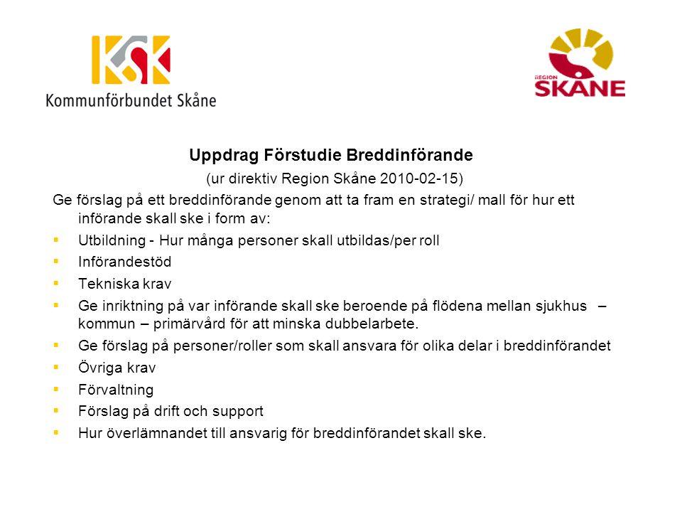 Uppdrag Förstudie Breddinförande (ur direktiv Region Skåne 2010-02-15) Ge förslag på ett breddinförande genom att ta fram en strategi/ mall för hur et