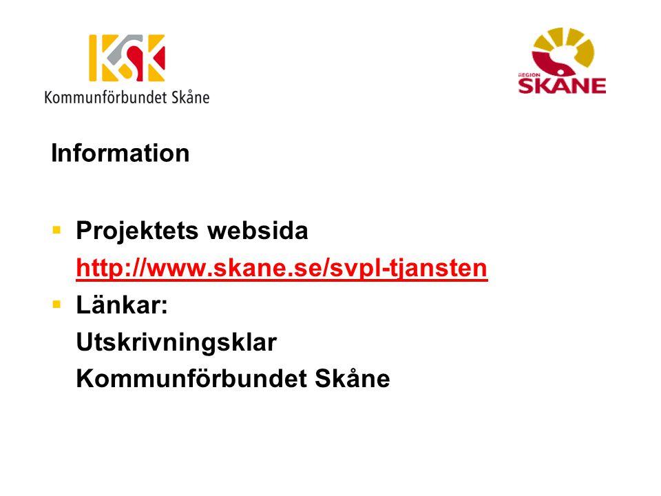 Information  Projektets websida http://www.skane.se/svpl-tjansten  Länkar: Utskrivningsklar Kommunförbundet Skåne