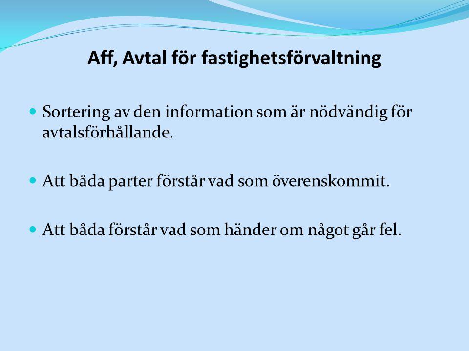 Aff, Avtal för fastighetsförvaltning Sortering av den information som är nödvändig för avtalsförhållande. Att båda parter förstår vad som överenskommi