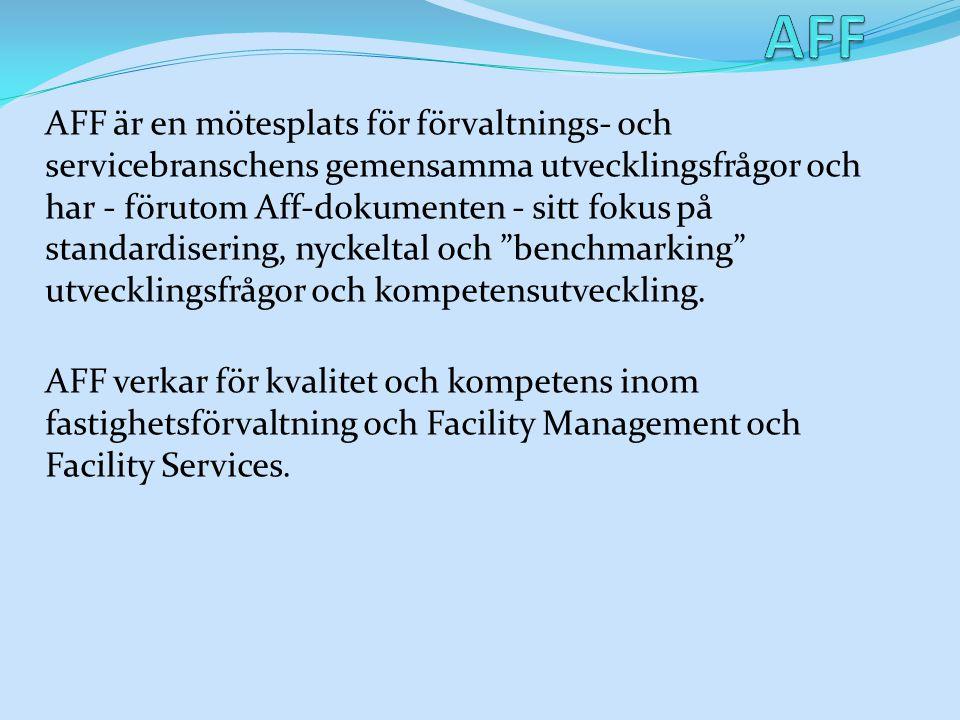 AFF är en mötesplats för förvaltnings- och servicebranschens gemensamma utvecklingsfrågor och har - förutom Aff-dokumenten - sitt fokus på standardise