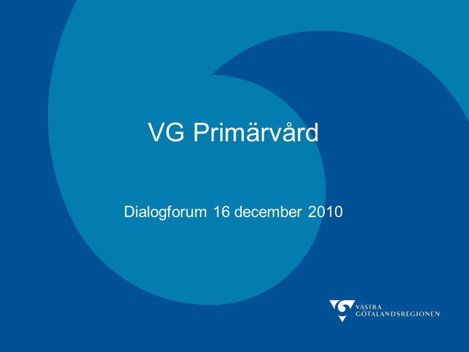 VG Primärvård Dialogforum 16 december 2010