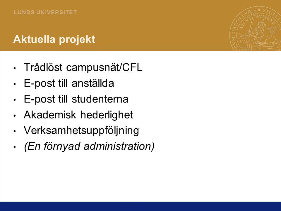 4 L U N D S U N I V E R S I T E T Aktuella projekt Trådlöst campusnät/CFL E-post till anställda E-post till studenterna Akademisk hederlighet Verksamhetsuppföljning (En förnyad administration) Karl Ageberg