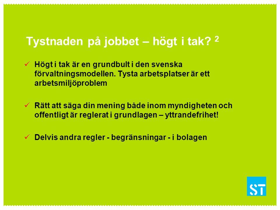 Tystnaden på jobbet – högt i tak? 2 Högt i tak är en grundbult i den svenska förvaltningsmodellen. Tysta arbetsplatser är ett arbetsmiljöproblem Rätt
