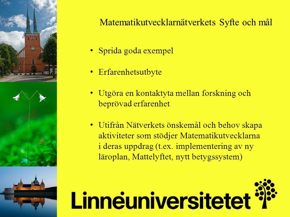 Matematikutveckling i Olofströms kommun 2003-2012 Mikael Gustafsson & Camilla Stridh Sprida goda exempel Erfarenhetsutbyte Utgöra en kontaktyta mellan