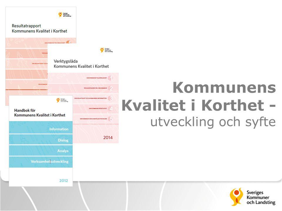 Kommunens Kvalitet i Korthet - utveckling och syfte