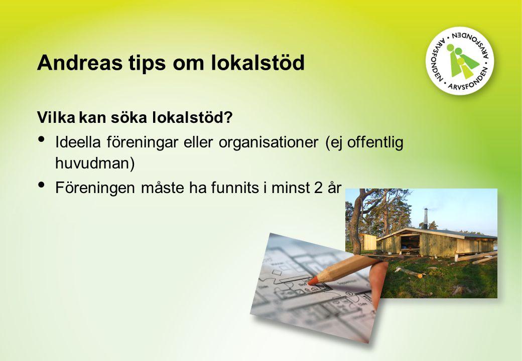 Andreas tips om lokalstöd Vilka kan söka lokalstöd.