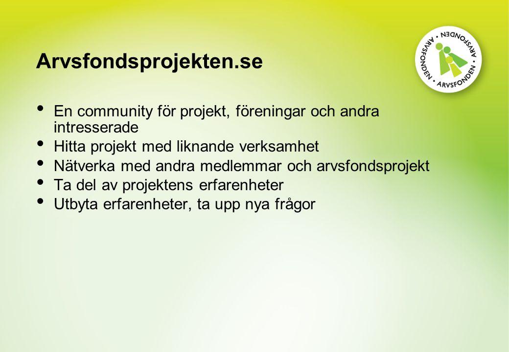 Arvsfondsprojekten.se En community för projekt, föreningar och andra intresserade Hitta projekt med liknande verksamhet Nätverka med andra medlemmar och arvsfondsprojekt Ta del av projektens erfarenheter Utbyta erfarenheter, ta upp nya frågor