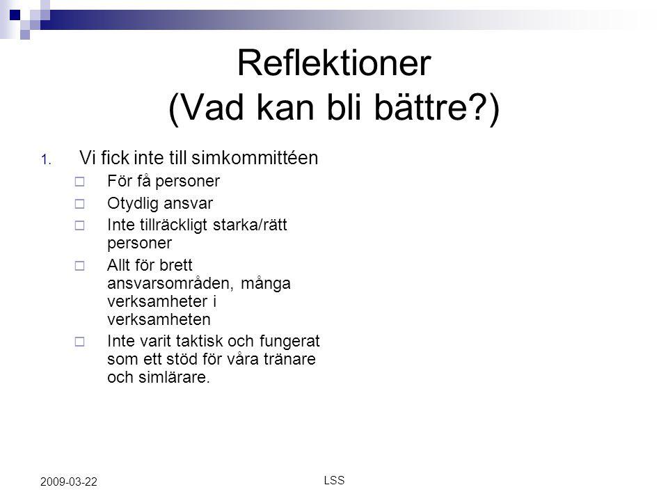 LSS 2009-03-22 Reflektioner (Vad kan bli bättre ) 1.