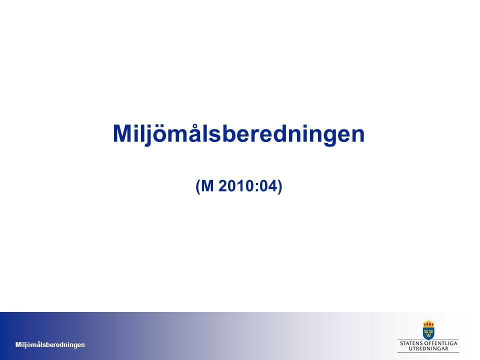 Miljömålsberedningen Miljömålsberedningen (M 2010:04)